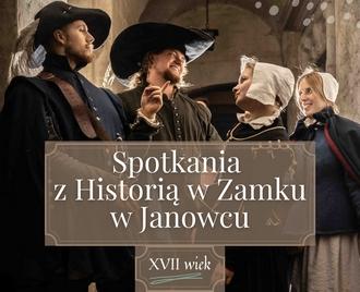 Spotkania z Historią na Zamku w Janowcu