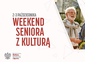 WEEKEND SENIORA Z KULTURĄ   02-03.10.2021